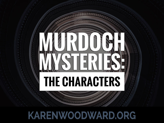 Murdoch Mysteries: The Characters