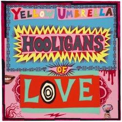 Resultado de imagen para Yellow Umbrella - Hooligans Of Love 2016