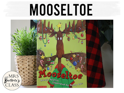 Mooseltoe book study Christmas literacy unit with Common Core aligned companion activities and a craftivity for K-1