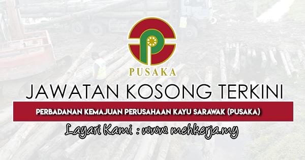 Jawatan Kosong Terkini 2020 di Perbadanan Kemajuan Perusahaan Kayu Sarawak (PUSAKA)