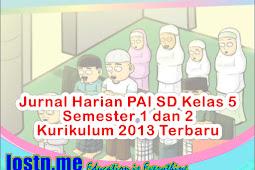 Jurnal Harian PAI SD Kelas 5 Semester 1 dan 2 Kurikulum 2013 Terbaru