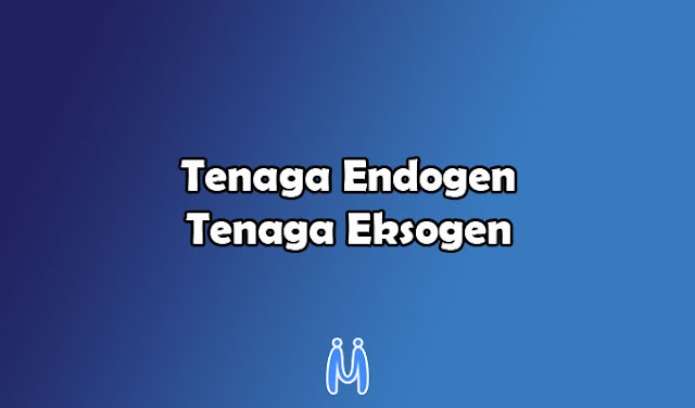 Perbedaan Tenaga Endogen dan Tenaga Eksogen yang Harus Dipahami