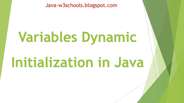 Variables Dynamic Initialization in Java