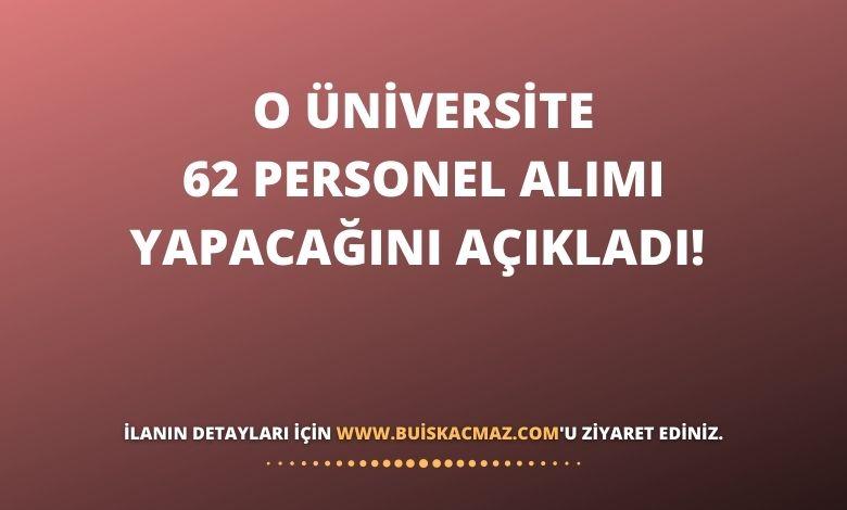 O Üniversite 62 Personel Alımı Yapacağını Açıkladı!