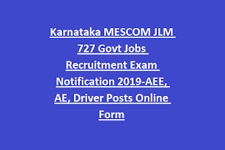Karnataka MESCOM JLM 727 Govt Jobs Recruitment Exam Notification 2019-AEE, AE, Driver Posts Online Form