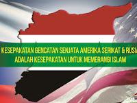 Kesepakatan Gencatan Senjata Amerika Serikat & Rusia adalah Kesepakatan Untuk Memerangi Islam