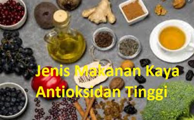Jenis Makanan Kaya Antioksidan Tinggi