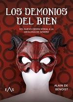 Los Demonios del Bien. Ideología de género y nuevo orden moral, de Alain de Benoist (Editorial Eas)