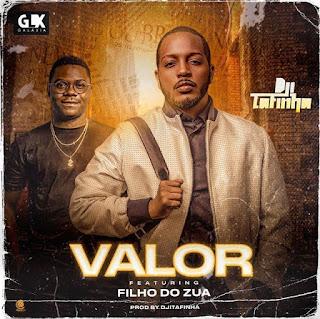 Dji Tafinha ft. Filho Do Zua - Valor (Afro Pop) [Download]