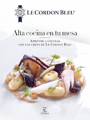 LIBRO - Alta cocina en tu mesa : Le Cordon Bleu  (Espasa - 25 Octubre 2016)  COCINA | Edición papel & digital ebook kindle  Aprende a cocinar con los chefs de Le Cordon Bleu  Comprar en Amazon España