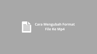 cara mengubah format file ke mp4