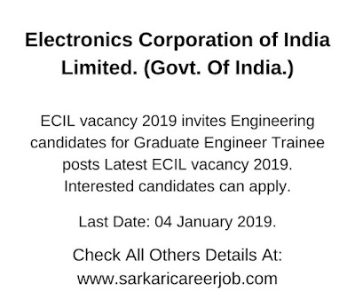 ecil vacancy 2019 for graduate engineer trainee post.