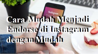 Cara Mudah Menjadi Endorse di Instagram dengan Mudah