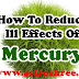 How To Reduce Ill Effects Of Mercury ?