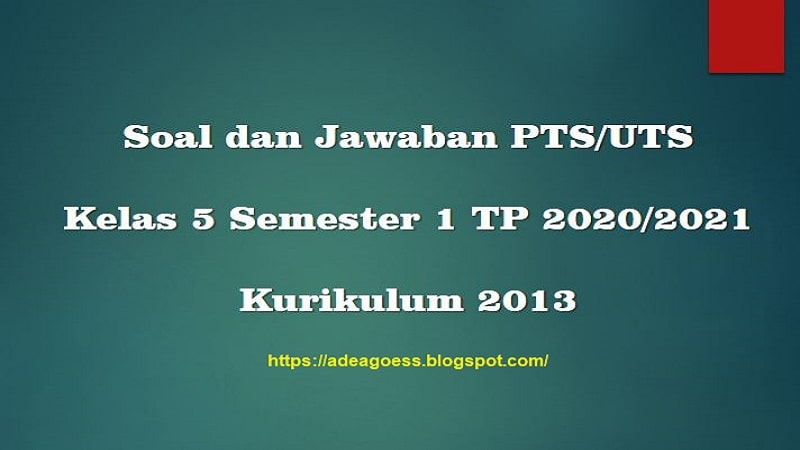 Download Soal Pts Uts Kelas 5 Semester 1 Sd Mi Kurikulum 2013 Tp 2020 2021 Sobang 2