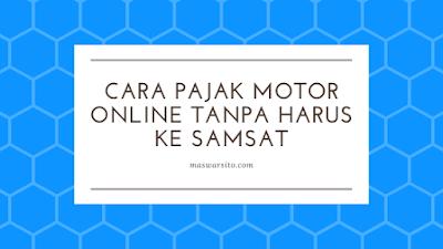 Cara Bayar Pajak Motor Secara Online Tanpa Harus ke Samsat
