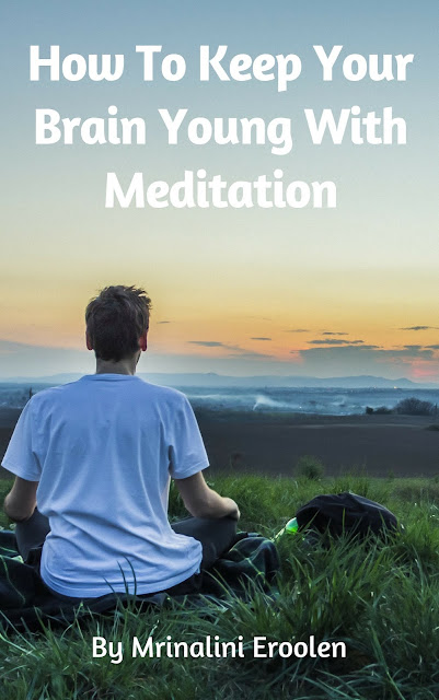 How To Keep Your Brain Young With Meditation