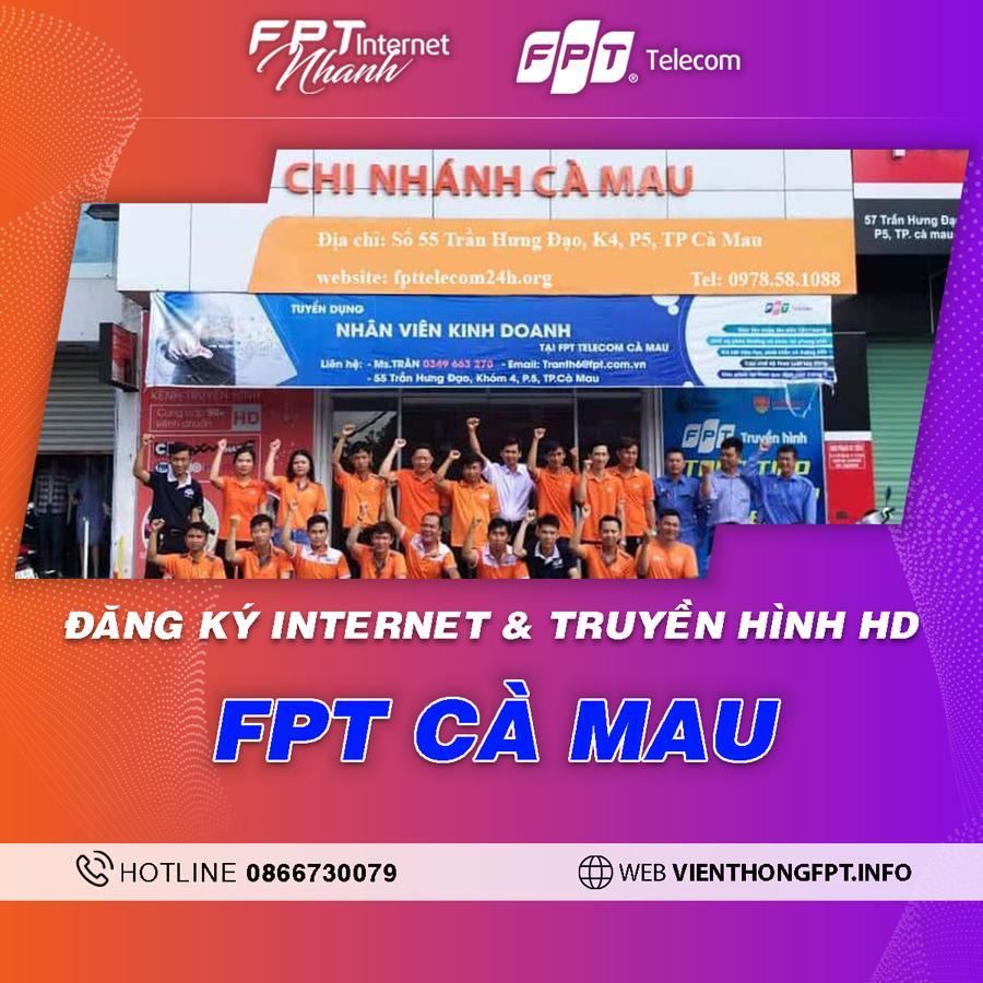 Chi nhánh FPT Cà Mau - Tổng đài lắp mạng Internet + Truyền hình FPT