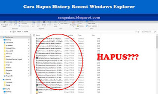Lindungi Privacy : Cara Hapus History Recent Windows Explorer