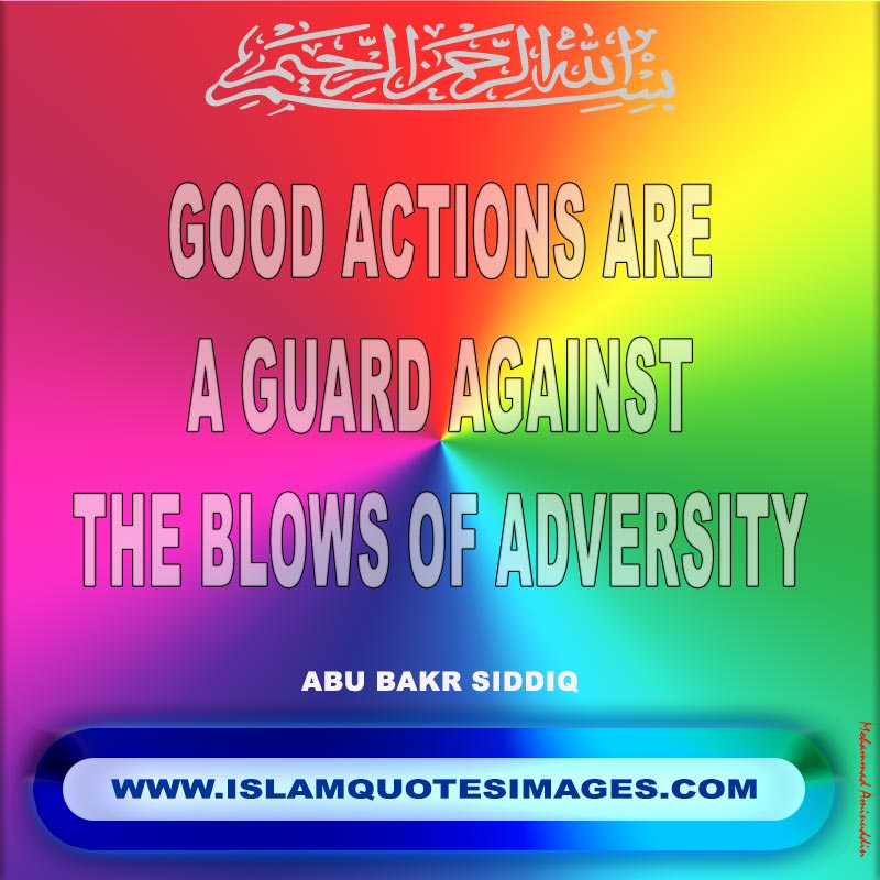 Abu Bakr Siddiq quotes : good actions are a guard