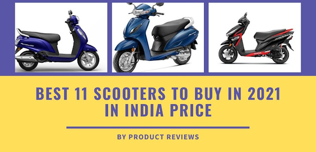 Best 11 Scooters to Buy in 2021 in India with price