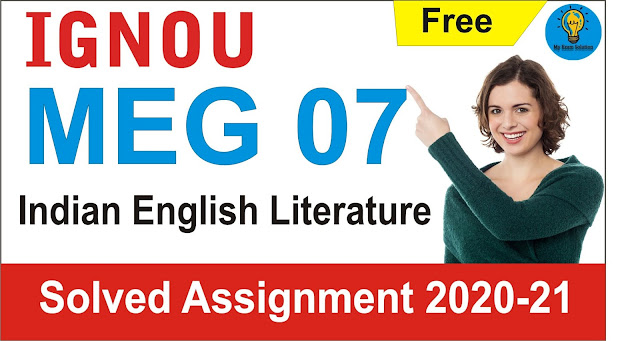 meg 07; indian english literature; meg 07 solved assignment