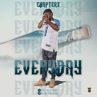 MUSIC: Chapterz – Everyday