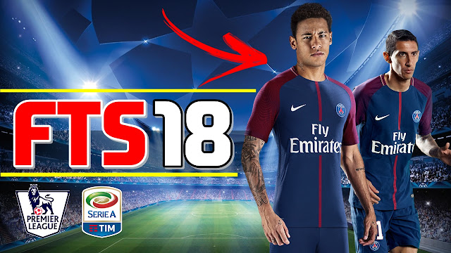 First Touch Soccer (FTS) 18 Edition MOD APK + DATA + OBB