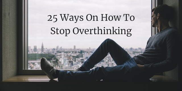 "Cover image of the article: ""25 Ways On How To Stop Overthinking"". Man by the window over-thinking"