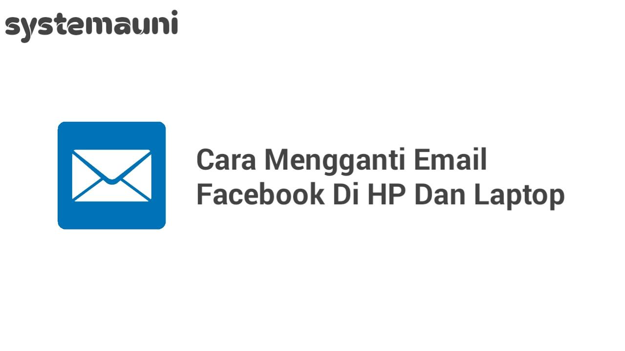 Cara Mengganti Email Facebook di HP dan Laptop
