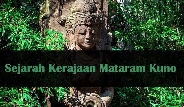 Sejarah Kerajaan Mataram Kuno, Lengkap!