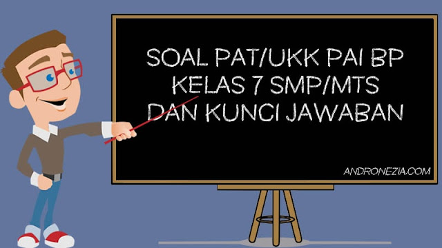 Soal PAT/UKK PAI Kelas 7 Tahun 2021
