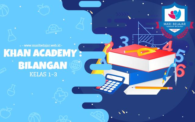 Mari Belajar - Khan Academy : Bilangan (14 Mei 2020)