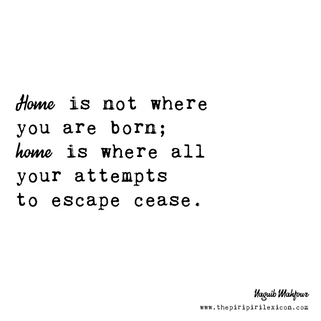 Home is not where you are born