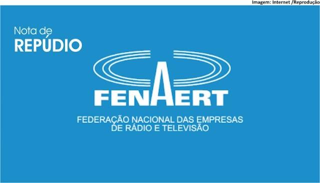 NOTA DE REPÚDIO FENAERT - Federação Nacional das Empresas de Rádio e Televisão