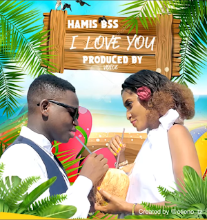 AUDIO | Hamis Bss - I Love You | Mp3 Download