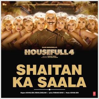 Shaitan Ka Saala - Housefull 4