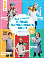 Das große Kinder Handarbeitsbuch