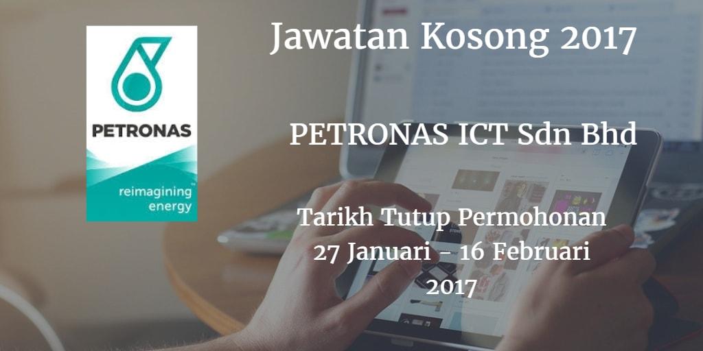 Jawatan Kosong PETRONAS ICT Sdn Bhd  27 Januari - 16 Februari 2017