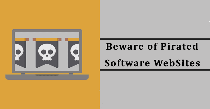 Beware of Pirated Software Sites That Installs Malware in your Computer