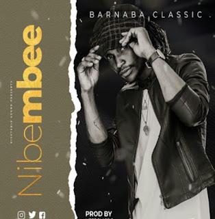 DOWNLOAD AUDIO | Barnaba - NIBEMBEE  MP3
