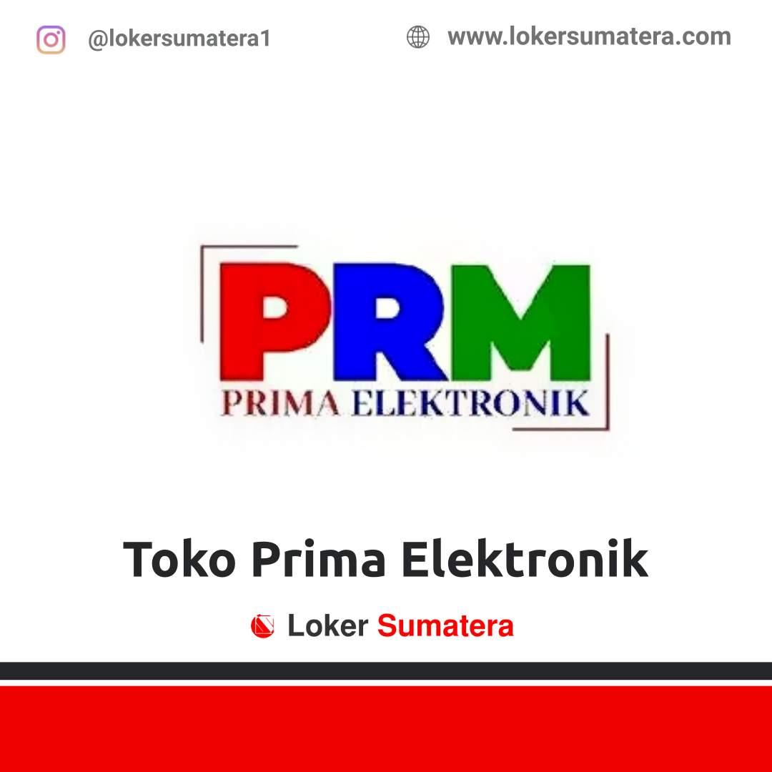 Lowogan Kerja Pekanbaru: Toko Prima Elektronik Oktober 2020