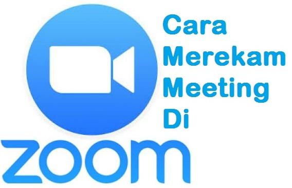 Cara Merekam Meeting Online Di Aplikasi Zoom