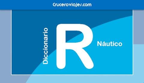 DICCIONARIO NÁUTICO - R