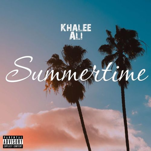 Khalee Ali Summertime Music and Video download