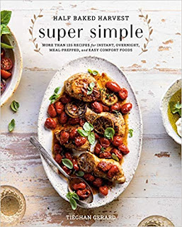 Half Baked Harvest Super Simple: More Than 125 Recipes for Instant, Overnight, Meal-Prepped, and Easy Comfort Foods: A Cookbook on Nikhilbook