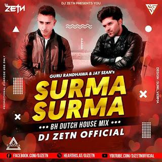 SURMA SURMA - GURU RANDHAWA & JAY SEAN'S - REMIX - DJ ZETN OFFICIAL