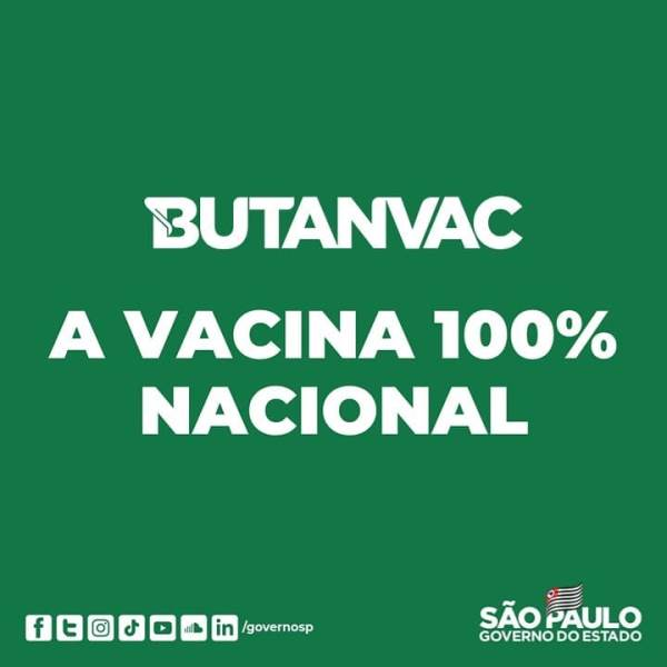 Butanvac a vacina contra o Covid-19 do Butantan cem por cento Brasileira
