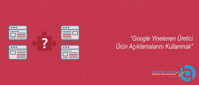 Google Yinelenen Üretici Ürün Açıklamalarını Kullanmak