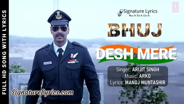 DESH MERE Lyrics - BHUJ - Arijit Singh   Ft. Ajay Devgn, Sanjay Dutt, Ammy Virk